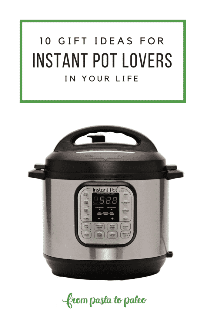 10 Gift Ideas for Instant Pot Lovers in your Life